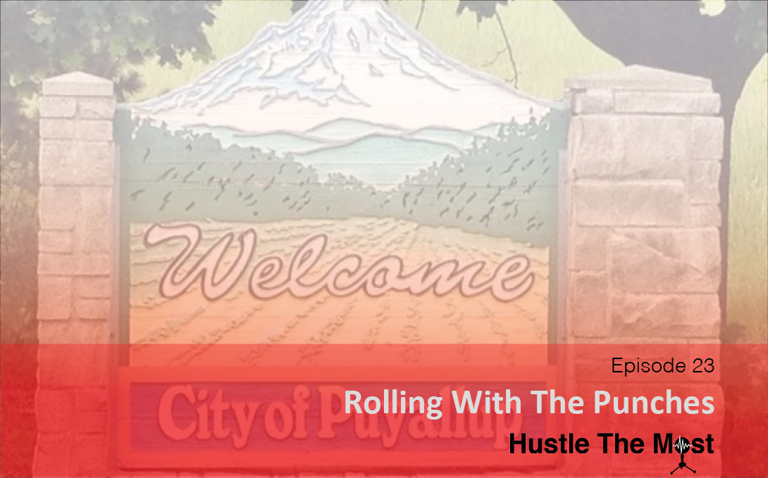 Hustle The Most Episode 23: Rolling With The Punches